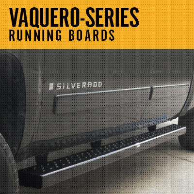 VAQUERO RUNNING BOARDS